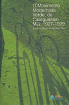 O Movimento Modernista Verde, de Cataguases – MG: 1927 – 1929