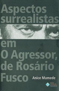 Aspectos Surrealistas em O Agressor, de Rosário Fusco