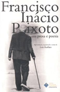Francisco Inácio Peixoto em prosa e poesia